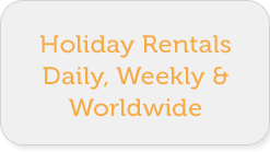 Holiday Rentals Daily, Weekly & Worldwide